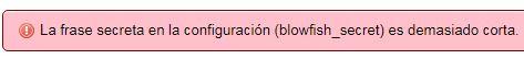 solución La frase secreta en la configuración (blowfish_secret) es demasiado corta
