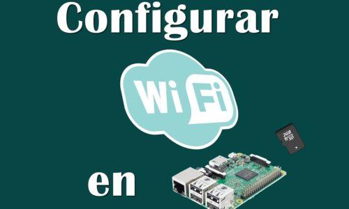 Configurar WIFI en la Raspberry desde la micro SD